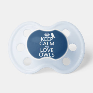 Keep Calm and Love Owls (any color) Pacifier