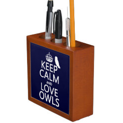 Desk Organizer with Keep Calm and Love Owls design
