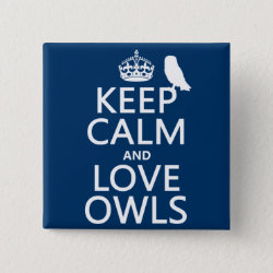 Square Button with Keep Calm and Love Owls design