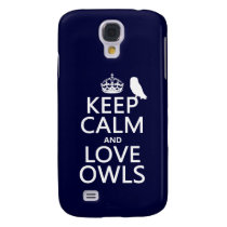 Keep Calm and Love Owls (any color) Samsung S4 Case