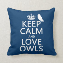 Keep Calm and Love Owls (any color) Throw Pillow