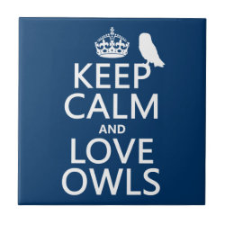 Small Ceremic Tile (4.25' x 4.25') with Keep Calm and Love Owls design