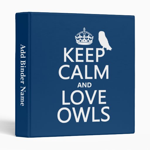 Keep Calm and Love Owls (any color) Vinyl Binders