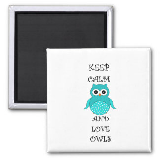 Keep calm and love owls magnet