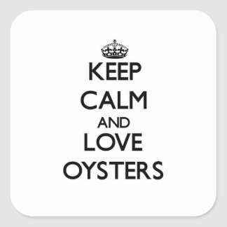 Keep calm and love Oysters Square Stickers