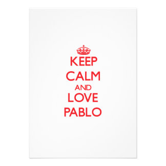 Keep Calm and Love Pablo Personalized Invites