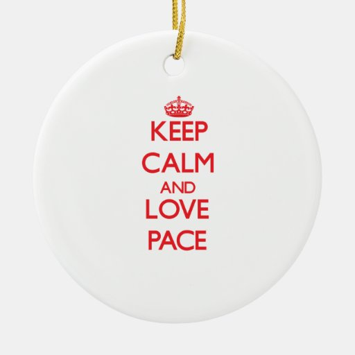 Keep calm and love Pace Ornament
