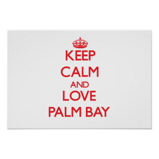 Keep Calm and Love Palm Bay Poster