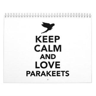 Keep calm and love parakeets calendar