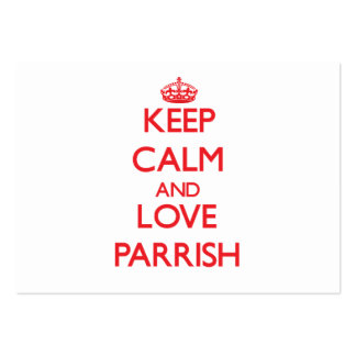 Keep calm and love Parrish Business Card