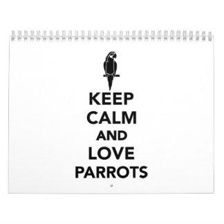 Keep calm and love Parrots Calendar