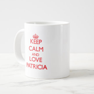Keep Calm and Love Patricia 20 Oz Large Ceramic Coffee Mug
