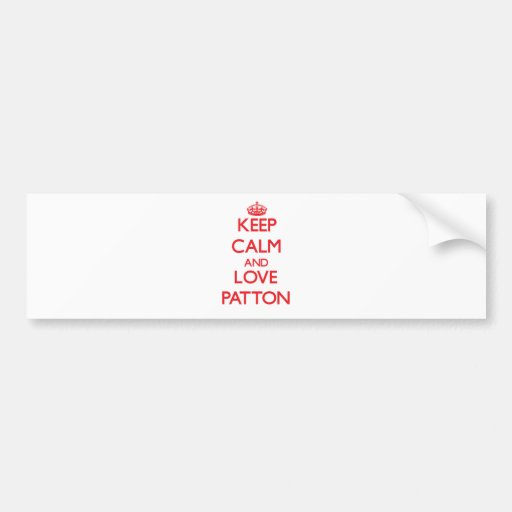 Keep calm and love Patton Bumper Stickers