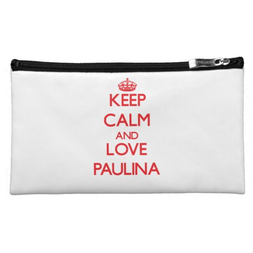 Keep Calm and Love Paulina Cosmetic Bag