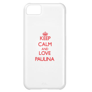 Keep Calm and Love Paulina iPhone 5C Case