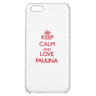 Keep Calm and Love Paulina iPhone 5C Covers