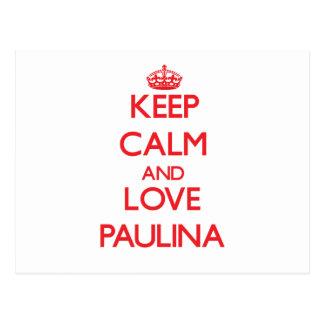 Keep Calm and Love Paulina Postcards