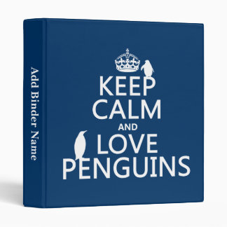 Keep Calm and Love Penguins (any color) 3 Ring Binder