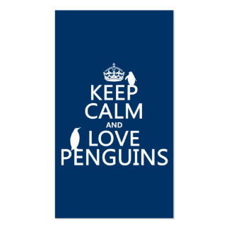 Keep Calm and Love Penguins (any color) Business Card