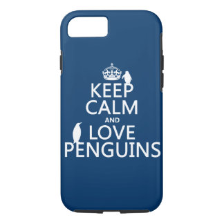 Keep Calm and Love Penguins (any color) iPhone 7 Case