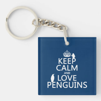 Keep Calm and Love Penguins (any color) Single-Sided Square Acrylic Keychain