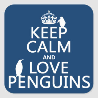 Keep Calm and Love Penguins (any color) Square Sticker