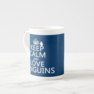 Keep Calm and Love Penguins (any color) Tea Cup