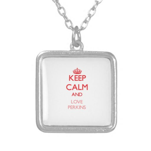Keep calm and love Perkins Jewelry