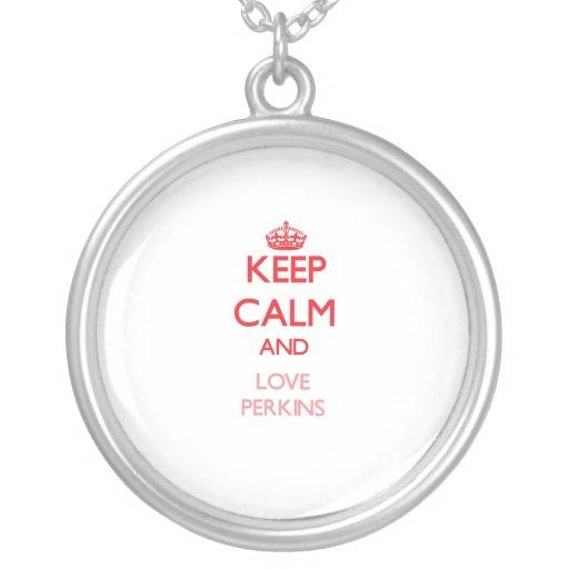 Keep calm and love Perkins Pendants