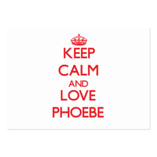 Keep Calm and Love Phoebe Business Cards