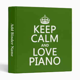 Keep Calm and Love Piano (any background color) 3 Ring Binder