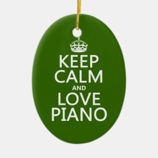 Keep Calm and Love Piano (any background color) Ceramic Ornament