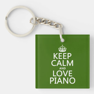 Keep Calm and Love Piano (any background color) Keychain