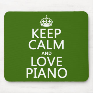 Keep Calm and Love Piano (any background color) Mousepad