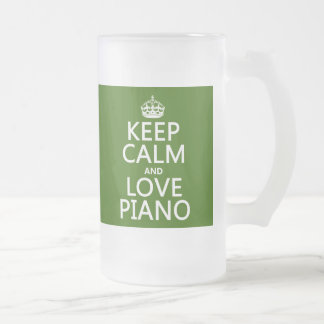 Keep Calm and Love Piano (any background color) 16 Oz Frosted Glass Beer Mug