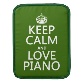 Keep Calm and Love Piano (any background color) Sleeve For iPads