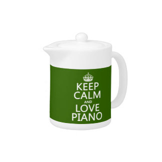 Keep Calm and Love Piano (any background color) Teapot