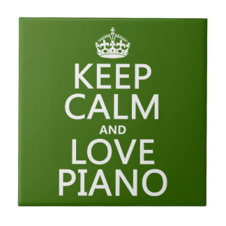 Keep Calm and Love Piano (any background color) Tile