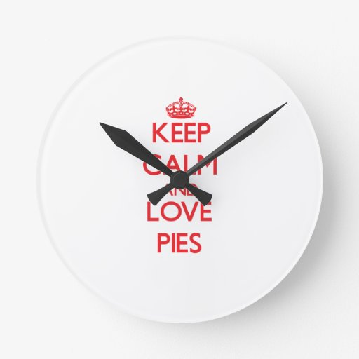 Keep calm and love Pies Round Wallclocks