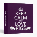 Keep Calm and Love Pigs (all colours) 3 Ring Binders