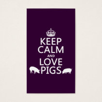 Keep Calm and Love Pigs (all colours) Business Card