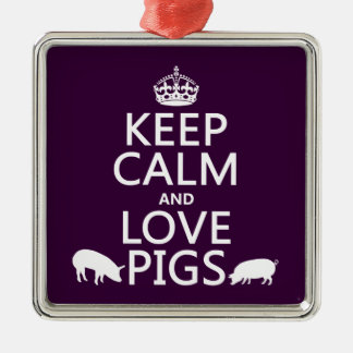 Keep Calm and Love Pigs (all colours) Metal Ornament