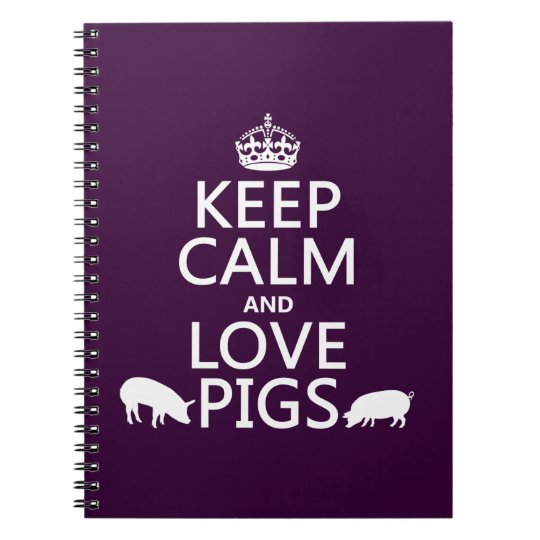 Keep Calm and Love Pigs (all colours) Notebook