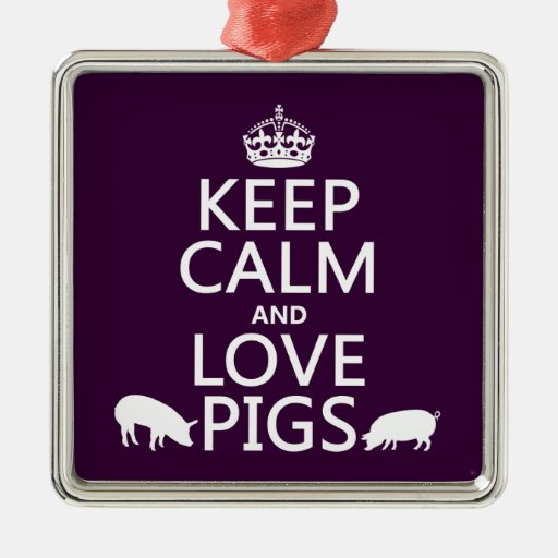Keep Calm and Love Pigs (all colours) Christmas Ornaments