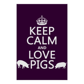 Keep Calm and Love Pigs (all colours) Posters