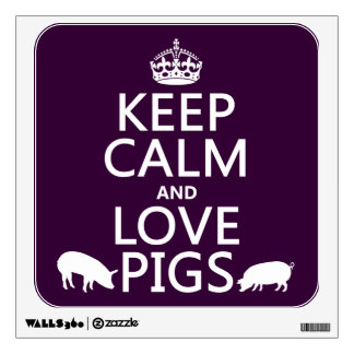 Keep Calm and Love Pigs (all colours) Room Sticker