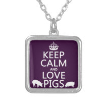Keep Calm and Love Pigs (all colours) Silver Plated Necklace
