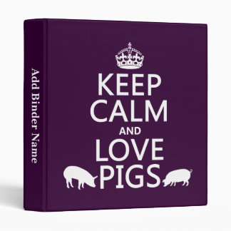 Keep Calm and Love Pigs (all colours) Vinyl Binder