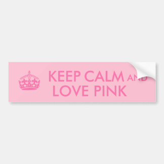 Keep Calm and Love Pink Custom Pink Color Bumper Sticker