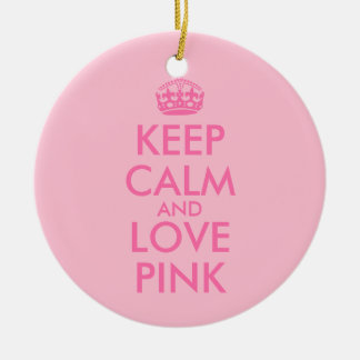 Keep Calm and Love Pink Custom Pink Color Ceramic Ornament